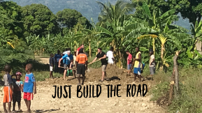 Return to Haiti – Part 3: Just Build theRoad