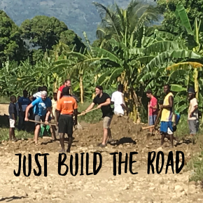 Return to Haiti – Part 3: Just Build the Road